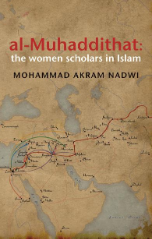Al-Muhaddithat: The Women Scholars in Islam