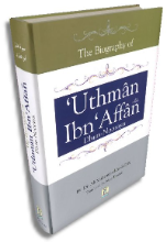The Biography of Uthman Ibn Affan (R) - Dhun-Noorayn