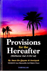 Provisions for the Hereafter: Mukhtasar Zad Al-Ma ad