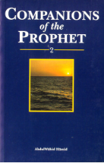 Companions of the Prophet - 2 (Abdul Wahid Hamid)