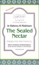 Ar-Raheeq Al Makhtum: The Sealed Nectar