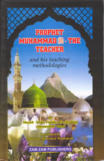 Prophet Muhammad (sw): The Teacher and His Teaching Methodologies