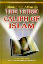 The Third Caliph - Uthman bin Affan