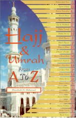 Hajj and Umrah From A to Z