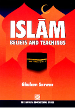 Islam: Beliefs and Teachings (Ghulam Sarwar)