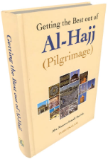 Getting the Best our Al-Hajj (Pilgrimage)