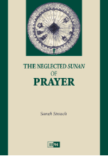 The Neglected Sunan of Prayer (Sameh Strauch)