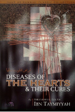 Diseases of the Hearts & their Cures (Ibn Taymiyyah)