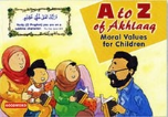 A to Z of Akhlaaq: Moral Values for Children (Sr. Nafees Khan)