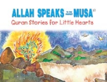 Quran Stories for Little Hearts - Allah Speaks to the Prophet MUSA (Saniyasnain Khan)