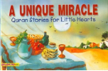 Quran Stories for Little Hearts - A Unique Miracle (Saniyasnain Khan)