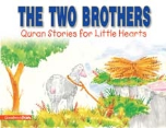 Quran Stories for Little Hearts - The Two Brothers (Saniyasnain Khan)