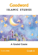 Goodword Islamic Studies Grade 6 - A Graded Course (Saniyasnain Khan)