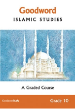 Goodword Islamic Studies Grade 10 - A Graded Course (Farida Khanam)