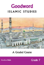 Goodword Islamic Studies Grade 7 - A Graded Course (Saniyasnain Khan / Mohammad Khalid Perwez)