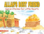 Quran Stories for Little Hearts - Allah's Best Friend (Saniyasnain Khan)