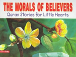 Quran Stories for Little Hearts - The Morals of Believers (Saniyasnain Khan)