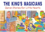 Quran Stories for Little Hearts - The King's Magicians (Saniyasnain Khan)
