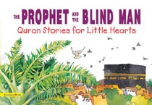 Quran Stories for Little Hearts - The Prophet and the Blind Man (Saniyasnain Khan)