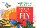 Quran Stories for Little Believers - The Story of the Fly (Saniyasnain Khan)