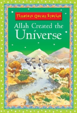 Timeless Quran Stories - Allah Created the Universe (Saniyasnain Khan)