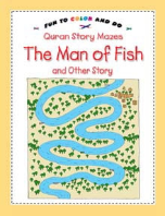 Quran Story Mazes (fun to color and do) - The Man of Fish and Other Story (Saniyasnain Khan)