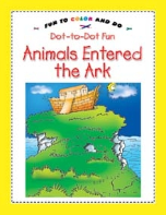 Dot to Dot Fun (fun to color and do) - Animals Entered the Ark (Saniyasnain Khan)