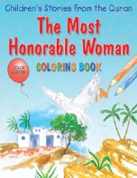 Children's Stories from the Quran - The Most Honorable Woman, Coloring book (Saniyasnain Khan)