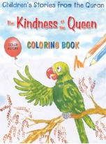 Children's Stories from the Quran - The Kindness of the Queen, Coloring book (Saniyasnain Khan)