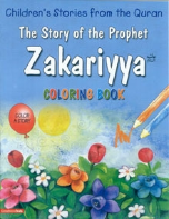 Children's Stories from the Quran - The Story of the Prophet Zakarriya, Coloring book (Saniyasnain Khan)