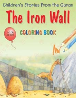 Children's Stories from the Quran - The Iron Wall, Coloring book (Saniyasnain Khan)