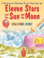 Children's Stories from the Quran - Eleven Stars and the Sun and the Moon, Coloring book (Saniyasnain Khan)