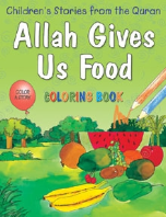 Children's Stories from the Quran - Allah Gives Us Food, Coloring book (Saniyasnain Khan)