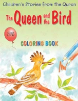 Children's Stories from the Quran - The Queen and the Bird, Coloring book (Saniyasnain Khan)