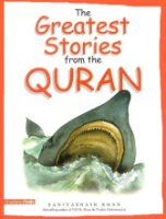 The Greatest Stories from the Quran (Saniyasnain Khan)