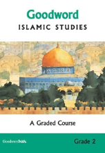 Goodword Islamic Studies Grade 2 - A Graded Course (Saniyasnain Khan)