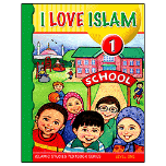 I Love Islam - 1 Textbook (Aimen Ansari, Nabil Sadoun, Ed.D and Majida Yousef)