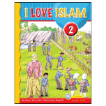 I Love Islam - 2 Textbook (Aimen Ansari, Nabil Sadoun, Ed.D and Majida Yousef)