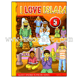 I Love Islam - 5 Textbook (Aimen Ansari, Nabil Sadoun, Ed.D and Majida Yousef)