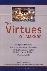 The Virtues of Makkah (Sheikh Hasan Al Basri)