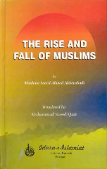 The Rise and Fall of Muslims (Moulana Saeed Akbar Abadi)