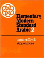 Elementary Modern Standard Arabic Volume 2, Lessons 31-45; Appendices