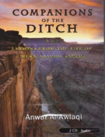 Companions of the Ditch, Lessons from the Life of MUSA (AS) (2 CDs)