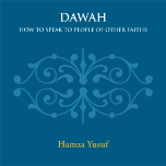 Dawah: How to Speak to People of Other Faiths