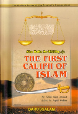 The First Caliph - Abu Bakr As- Siddiq