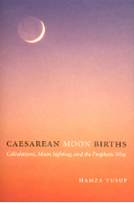 Caesarean Moon Births: Calculation, Moon sighting and the Prophetic Way