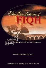 The Evolution of Fiqh (Abu Ameenah Bilal Philips)