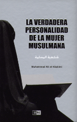 La Verdadaera Personalidad de La Mujer Musulmana - Spanish version of The Ideal Muslimah (Dr. Muhammad Ali al Hashimi)