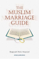 The Muslim Marriage Guide (Ruqawwah Waris Maqsood)