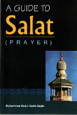 A Guide to Salat (Prayer) (Muhammad Abdul Karim Saqib)
